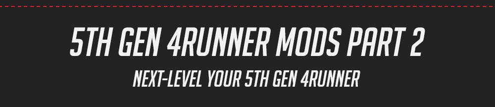 5th Gen 4runner Mods Part 2